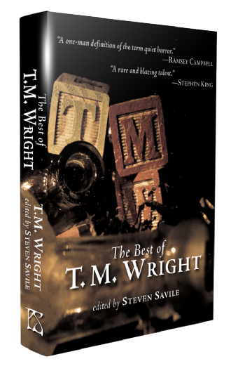 The Best of T. M. Wright [hardcover] Edited by Steven Savile